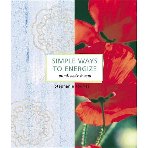 Simple Ways to Energize - by  Stephanie L Tourles (Paperback) - image 1 of 1