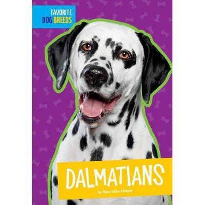 Dalmatians - (Favorite Dog Breeds) by  Mary Ellen Klukow (Paperback)
