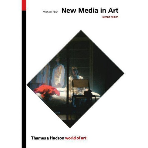 New Media in Art - (World of Art) 2 Edition by  Michael Rush (Paperback) - image 1 of 1