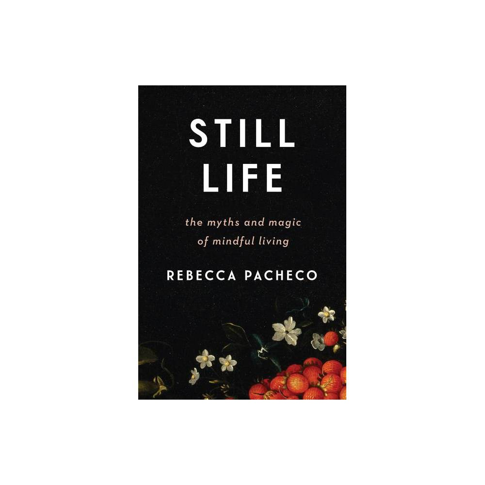 Still Life By Rebecca Pacheco Hardcover
