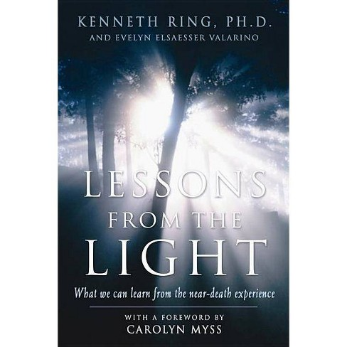 Lessons from the Light - by  Kenneth Ring Phd & Evelyn Elsaesser Valarino (Paperback) - image 1 of 1