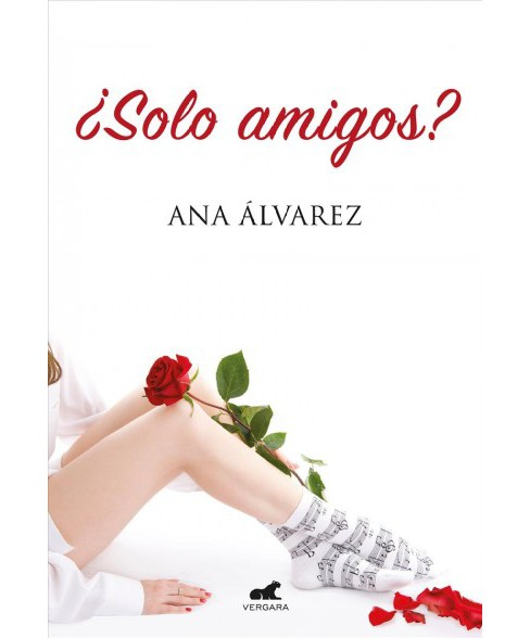 ¿Solo amigos? / Just Friends? -  by Ana Alvarez (Paperback) - image 1 of 1
