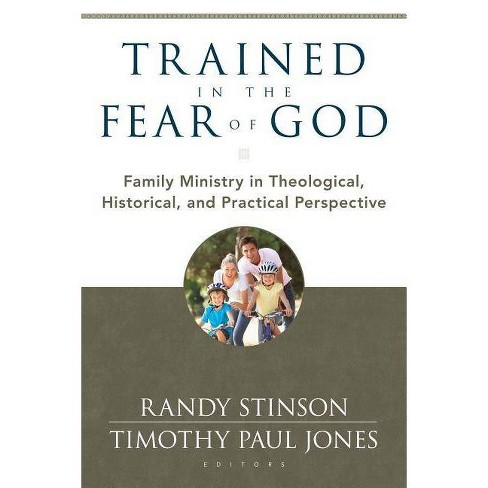 Trained in the Fear of God - by  Randy Stinson & Timothy Jones (Paperback) - image 1 of 1