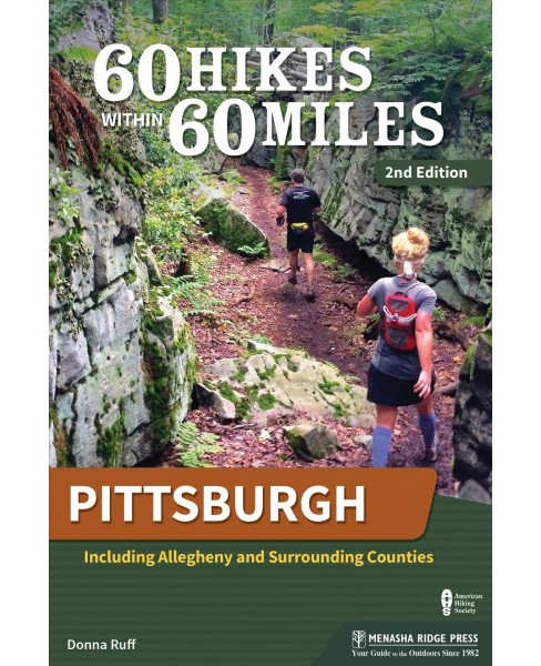 60 Hikes Within 60 Miles Pittsburgh : Including Allegheny and Surrounding Counties -  (Paperback) - image 1 of 1