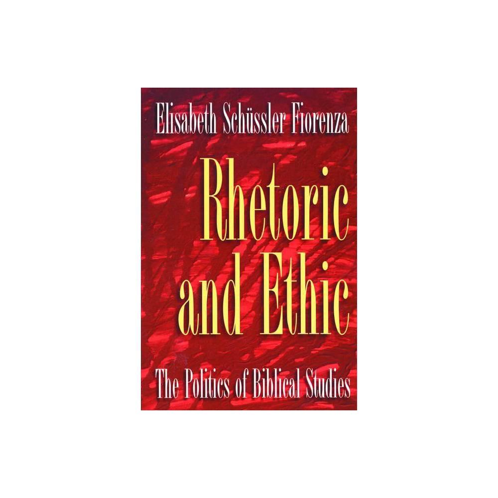 Rhetoric And Ethic By Elisabeth Schussler Fiorenza Paperback
