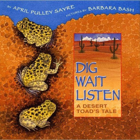 Dig, Wait, Listen - by  April Pulley Sayre (Hardcover) - image 1 of 1