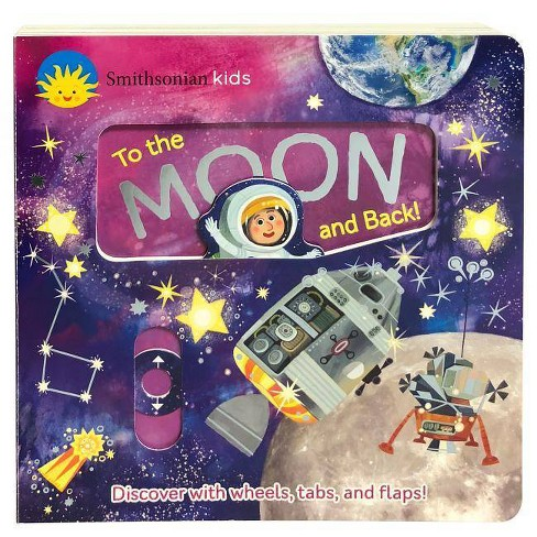 To the Moon and Back - (Smithsonian Kids) by  Jaye Garnett (Board_book) - image 1 of 1