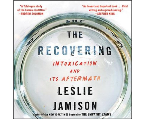 Recovering : Intoxication and Its Aftermath -  Unabridged by Leslie Jamison (CD/Spoken Word) - image 1 of 1