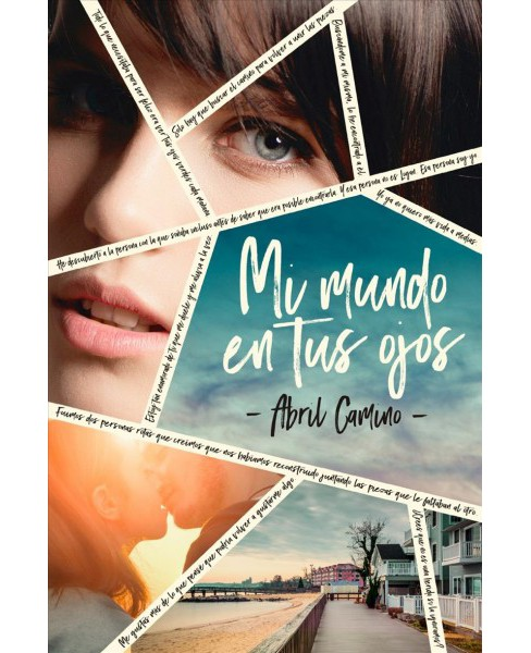 Mi mundo en tus ojos / My World in your Eyes -  by Abril Camino (Paperback) - image 1 of 1