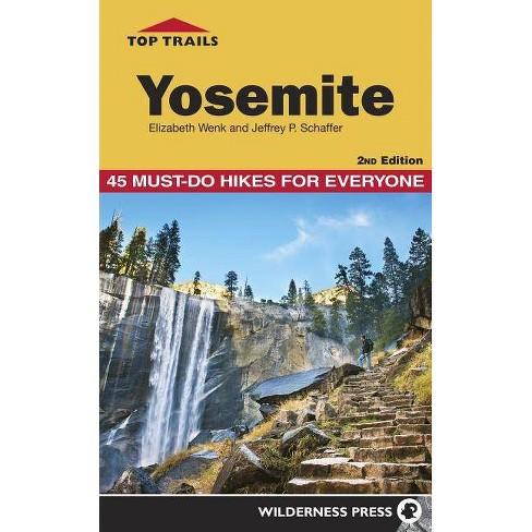 Top Trails: Yosemite - 2 Edition by  Elizabeth Wenk & Jeffrey P Schaffer (Paperback) - image 1 of 1