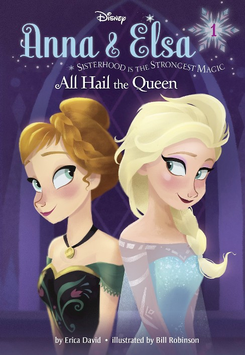 All Hail the Queen ( Anna & Elsa) (Hardcover) by Erica David - image 1 of 1