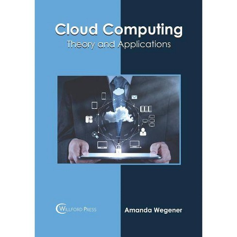 Cloud Computing: Theory and Applications - (Hardcover) - image 1 of 1