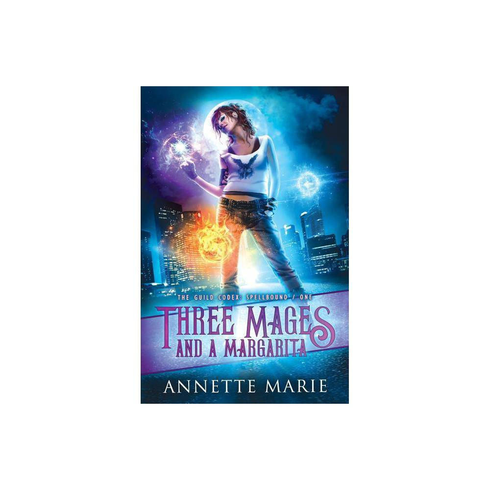 Three Mages And A Margarita Guild Codex Spellbound By Annette Marie Paperback