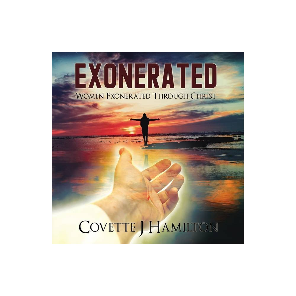 Exonerated By Covette Hamilton Paperback