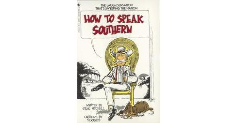 How to Speak Southern (Reissue) (Paperback) (Steve Mitchell) - image 1 of 1