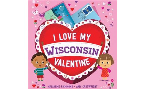 I Love My Wisconsin Valentine -  by Marianne Richmond (Hardcover) - image 1 of 1