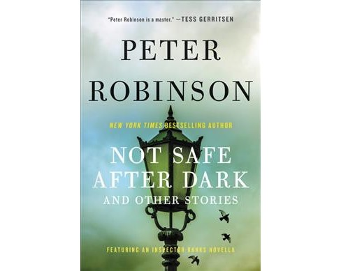 Not Safe After Dark -  Reissue (Inspector Banks) by Peter Robinson (Paperback) - image 1 of 1