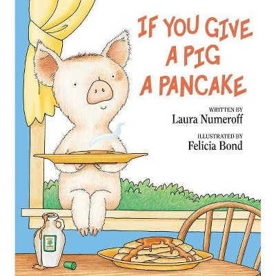 If You Give a Pig a Pancake - (If You Give...)by Laura Joffe Numeroff (Hardcover)