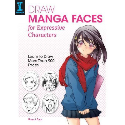 Draw Manga Faces for Expressive Characters - by Hosoi Aya (Paperback)