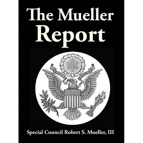 The Mueller Report - by  III Robert Mueller (Hardcover) - image 1 of 1