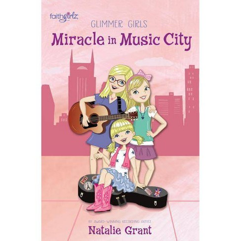 Miracle in Music City - (Faithgirlz / Glimmer Girls) by  Natalie Grant (Paperback) - image 1 of 1