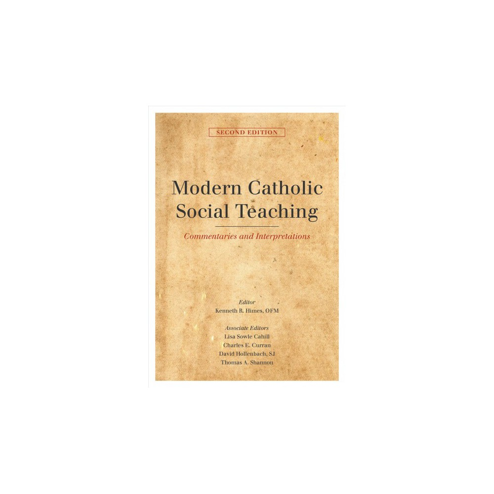 Modern Catholic Social Teaching : Commentaries and Interpretations - (Hardcover)