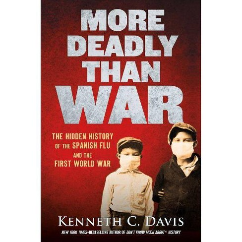 More Deadly Than War - by  Kenneth C Davis (Hardcover) - image 1 of 1