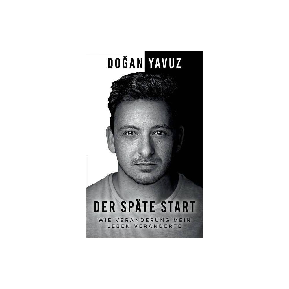 Der Sp Te Start By Dogan Yavuz Paperback