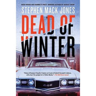 Dead of Winter - (August Snow Novel) by  Stephen Mack Jones (Hardcover)