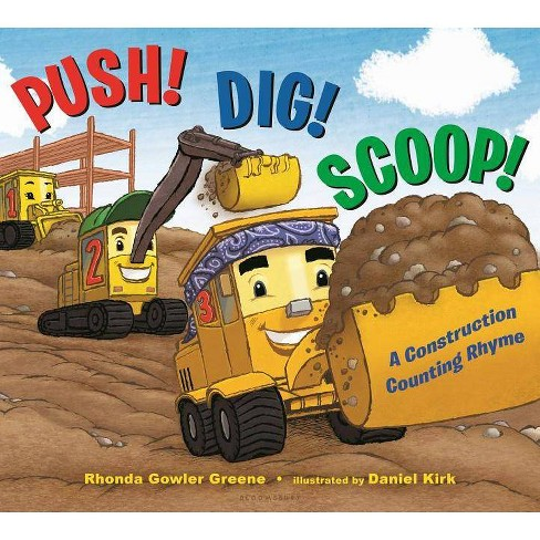 Push! Dig! Scoop! - by  Rhonda Gowler Greene (Hardcover) - image 1 of 1