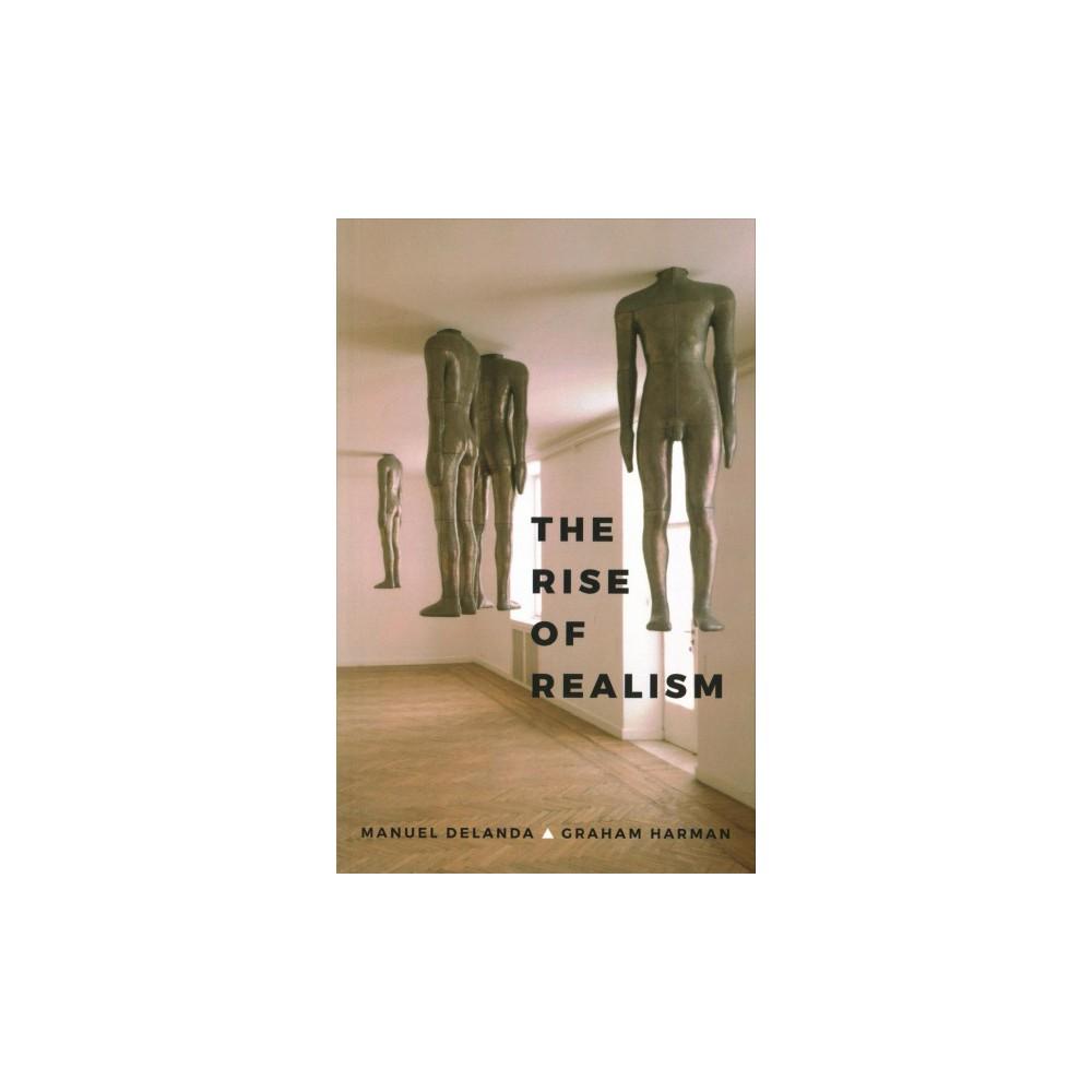 Rise of Realism (Paperback) (Manuel Delanda & Graham Harman)