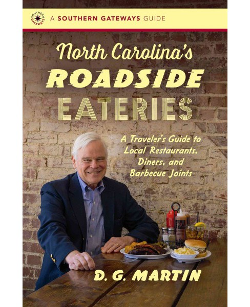 North Carolina's Roadside Eateries : A Traveler's Guide to Local Restaurants, Diners, and Barbecue - image 1 of 1