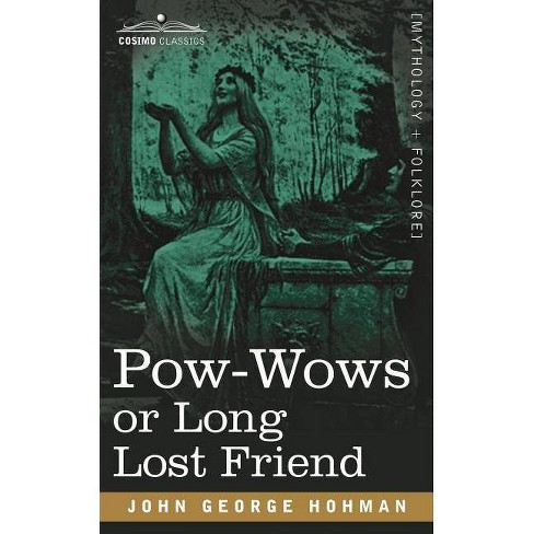 POW-Wows or Long Lost Friend - by  John George Hohman (Paperback) - image 1 of 1