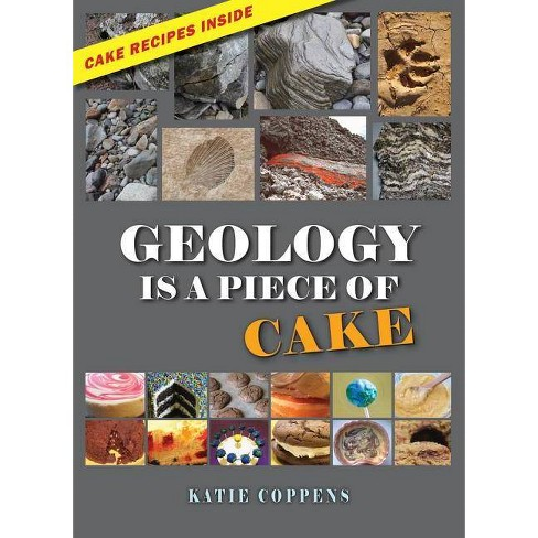 Geology Is a Piece of Cake - by  Katie Coppens (Hardcover) - image 1 of 1