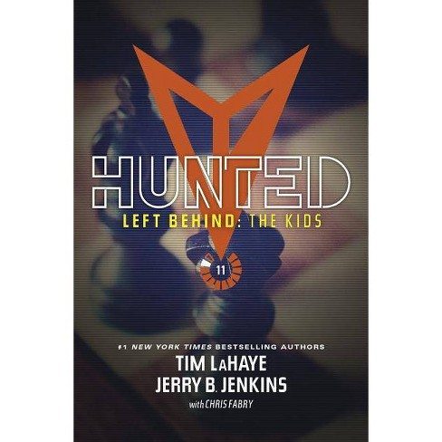 Hunted - (Left Behind: The Kids Collection) by  Jerry B Jenkins & Tim LaHaye (Paperback) - image 1 of 1
