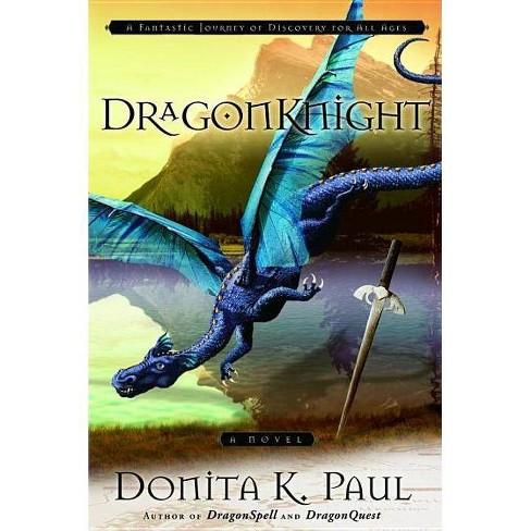DragonKnight - (Dragonkeeper Chronicles) by  Donita K Paul (Paperback) - image 1 of 1