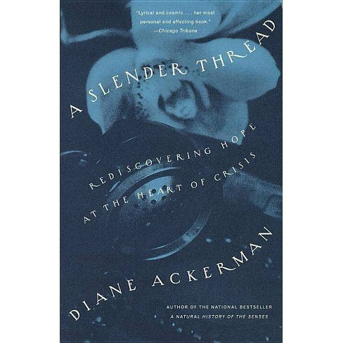 A Slender Thread - by  Diane Ackerman (Paperback) - image 1 of 1