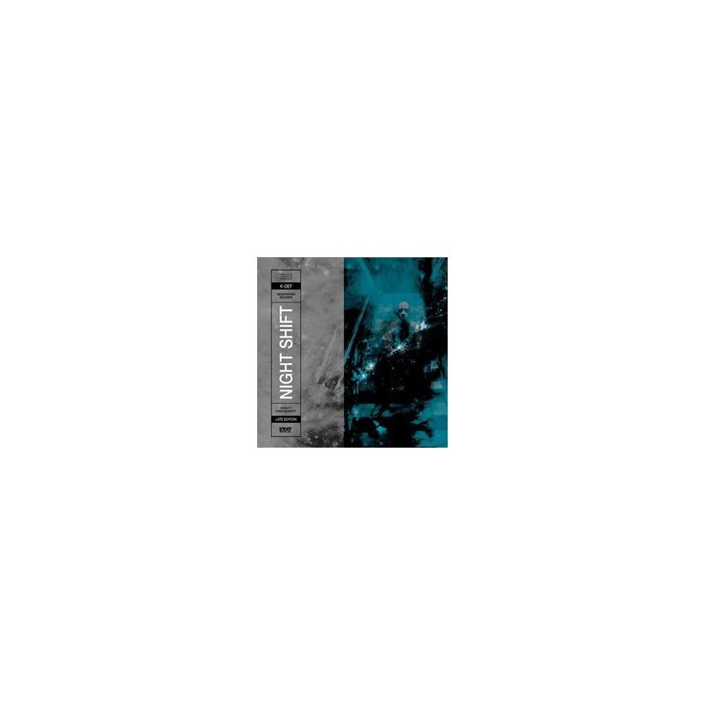 K - Def/Night Shift:Late Edition (Vinyl)