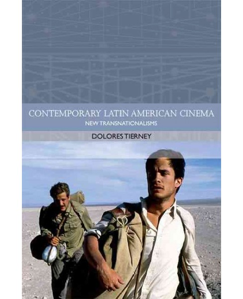 Contemporary Latin American Cinema : New Transnationalisms (Hardcover) (Dolores Tierney) - image 1 of 1