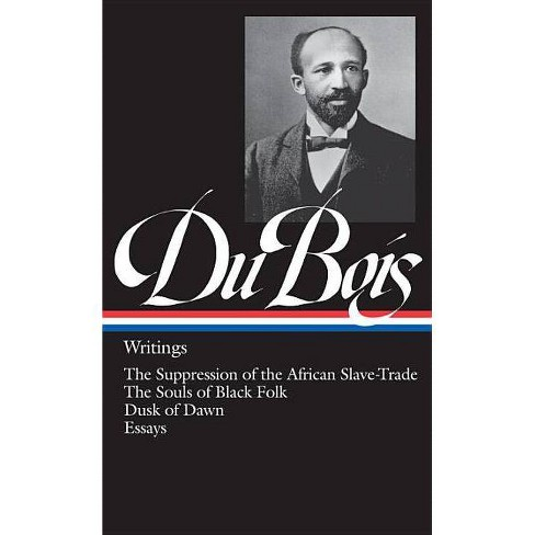 W.E.B. Du Bois: Writings (Loa #34) - (Library of America) by  W E B Du Bois (Hardcover) - image 1 of 1