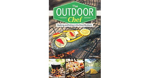 Outdoor Chef : Eating Well and Packing Right for the Great Outdoors (Paperback) (Dian Weimer) - image 1 of 1