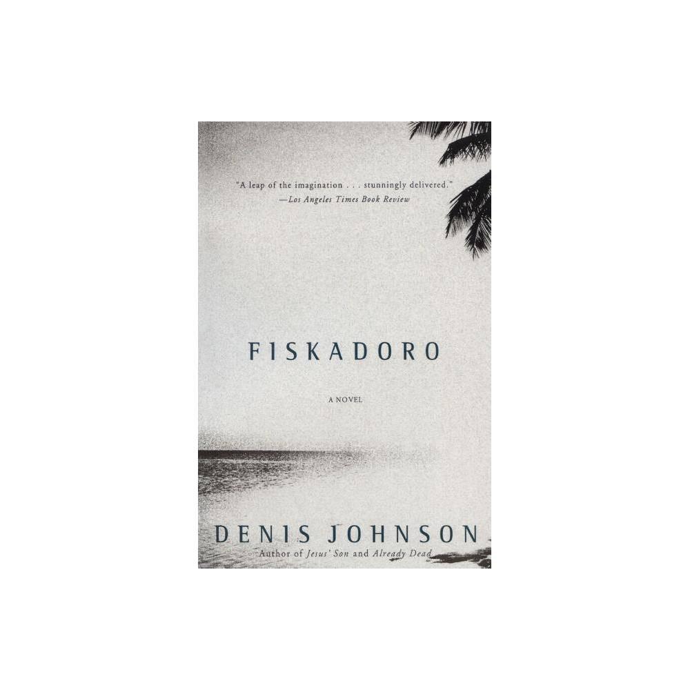 Fiskadoro By Denis Johnson Paperback