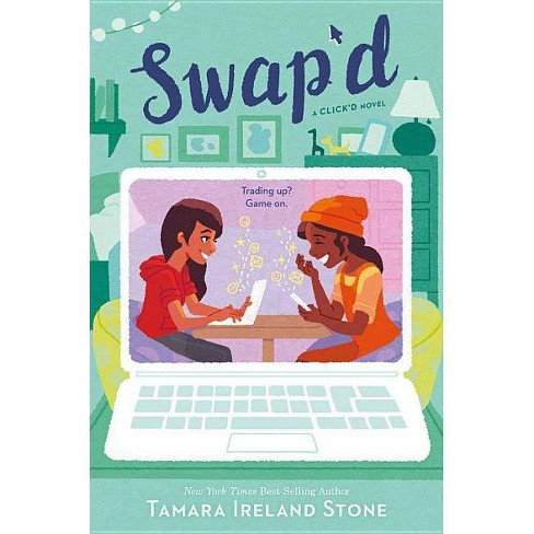 Swap'd - (Click'd) by  Tamara Ireland Stone (Hardcover) - image 1 of 1