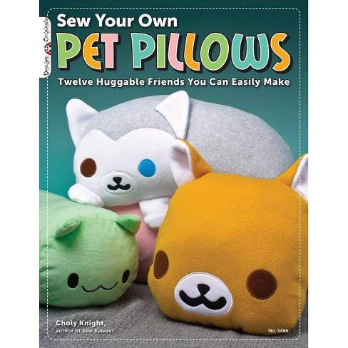 Sew Your Own Pet Pillows - (Design Originals) by  Choly Knight (Paperback) - image 1 of 1