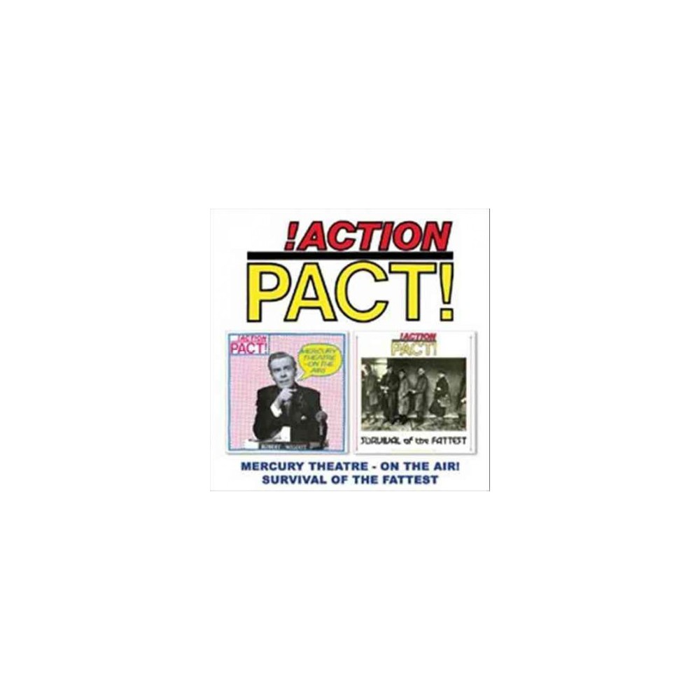 Action Pact - Mercury Theatre On Air/Survival Of Th (CD)