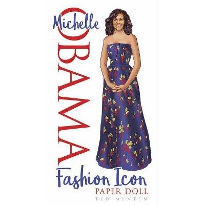 Michelle Obama Fashion Icon Paper Doll - by  Ted Menten (Paperback)