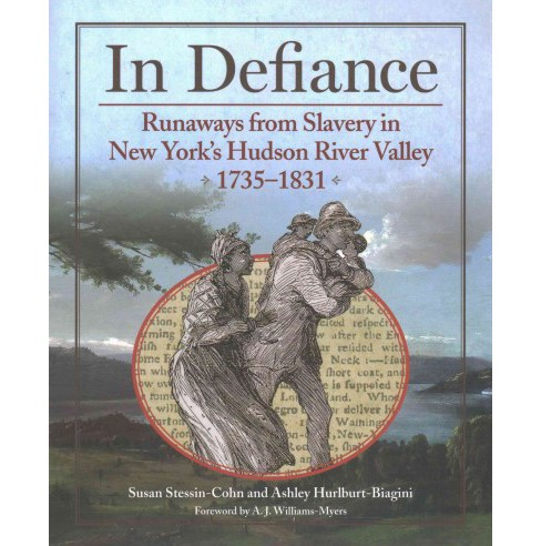 In Defiance : Runaways from Slavery in New York's Hudson River Valley 1735-1831 (Paperback) (Susan - image 1 of 1