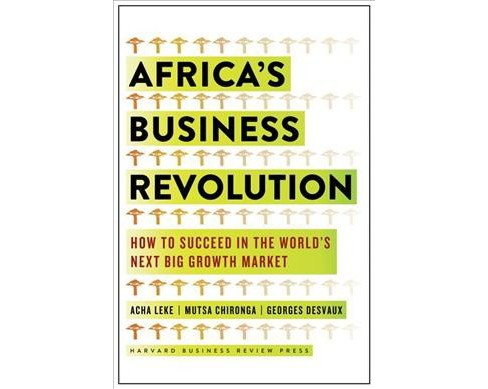 Africa's Business Revolution : How to Succeed in the World's Next Big Growth Market -  (Hardcover) - image 1 of 1