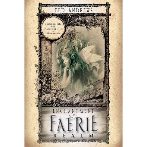 Enchantment of the Faerie Realm - by  Ted Andrews (Paperback) - image 1 of 1