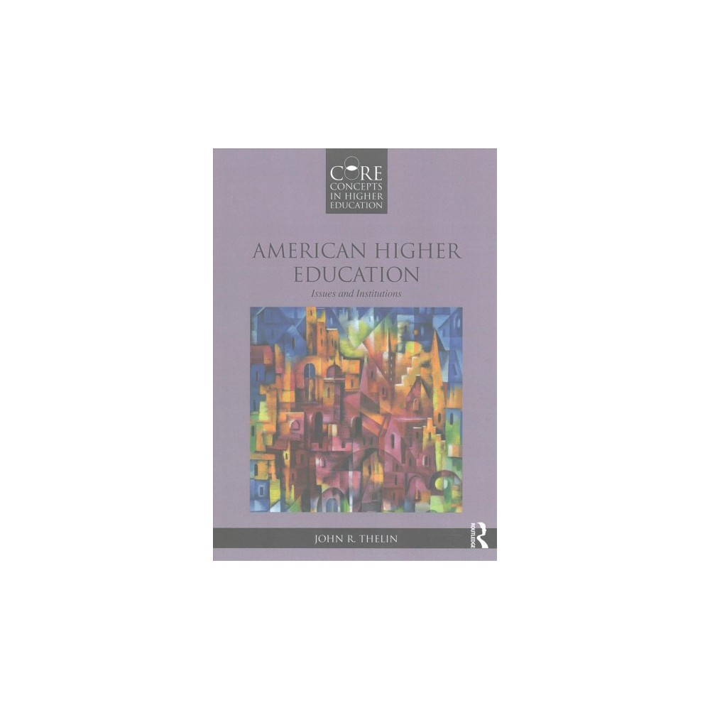 American Higher Education : Issues and Institutions (Paperback) (John R. Thelin)